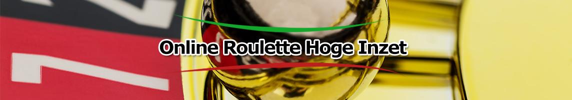 Online Roulette Hoge Inzet